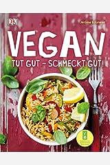 Vegan: Tut gut - schmeckt gut! Hardcover