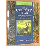 The Country Year: A Nature Watcher's Calendar and Field Guide by Geoffrey Young (1989-10-21)