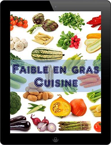 Faible en gras Cuisine: 333 idées de recettes de calories (Cuisine Saine)
