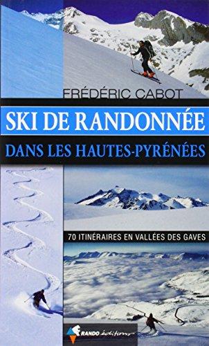Hautes-Pyrenees Randonnees a Ski (Dans Les) 2006: Walking Guide: RANDO.HC19 por Frédéric Cabot