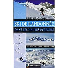 Ski de randonnée dans les Hautes-Pyrénées : 70 itinéraires en Vallées des Gaves