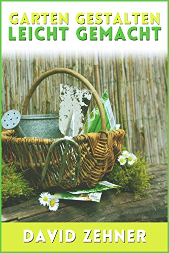 Garten gestalten leicht gemacht: so pflegen Sie Ihre Grünfläche und Blumenwelt ideal - Eigene Sie Ihre Haus Machen