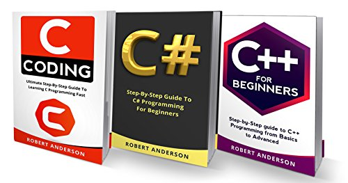 Programming in C, C#, C++: 3 Manuscripts - The most comprehensive tutorial about C, C#, C++ from basics to advanced (Programming for Beginners, Coding) (English Edition)