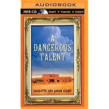 A Dangerous Talent (Alix London Mystery) by Charlotte Elkins (2015-05-19)