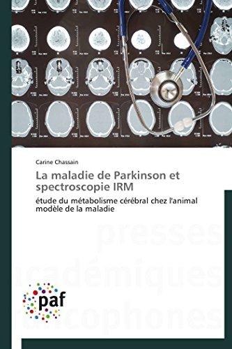 La maladie de parkinson et spectroscopie irm