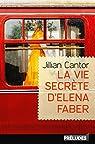 La vie secrète d'Elena Faber par Cantor