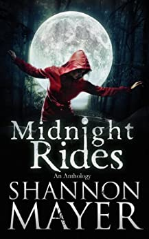 Midnight Rides (An Anthology of Intense Stories) by [Mayer, Shannon]