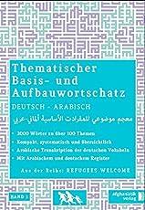 Grund- und Aufbauwortschatz Deutsch - Arabisch / Syrisch BAND 1: Thematisches Lern- und Nachschlagwerk