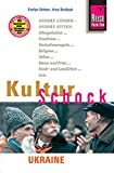 Reise Know-How KulturSchock Ukraine: Alltagskultur, Traditionen, Verhaltensregeln, ...