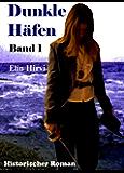 Dunkle Häfen - Band 1: Historischer Roman
