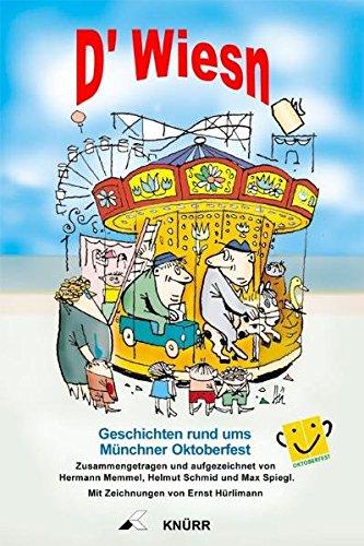 Preisvergleich Produktbild D'Wiesn. Geschichten rund ums Münchner Oktoberfest
