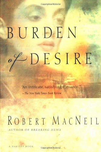 Burden of Desire (Harvest Book) por Robert MacNeil