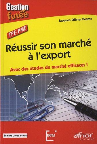 Réussir son marché à l'export: Avec des études de marché efficaces !