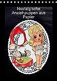 Nostalgische Anziehpuppen aus Papier (Tischkalender 2017 DIN A5 hoch): Alte Ankleidepuppen zum Erinnern, Rahmen oder Spielen. (Monatskalender, 14 Seiten ) (CALVENDO Kunst)