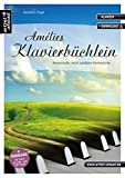 Amélies Klavierbüchlein: Romantische, leicht spielbare Klavierstücke (inkl - Download) - Spielbuch für Piano - Musiknoten - Songbook. - Valenthin Engel