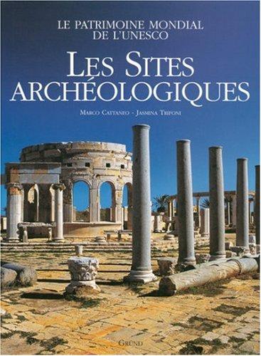Les sites archologiques : Le patrimoine mondial de l'UNESCO