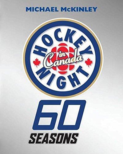Hockey Night in Canada: 60 Seasons by Michael McKinley (2012-10-30)