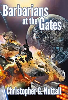 Barbarians at the Gates (The Decline and Fall of the Galactic Empire Book 1) (English Edition) par [Nuttall, Christopher]