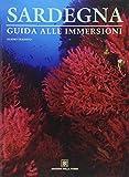 Sardegna. Guida alle immersioni