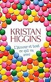 L' amour et tout ce qui va avec : roman / Kristan Higgins   Higgins, Kristan. Auteur