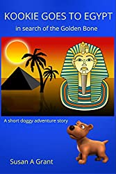 Kookie Goes to Egypt in search of the Golden Bone: A short doggy adventure story