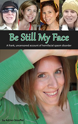 be-still-my-face-a-frank-uncensored-account-of-hemifacial-spasm-disorder-english-edition