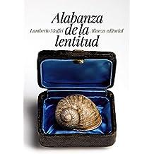 Alabanza De La Lentitud (El Libro De Bolsillo - Humanidades)