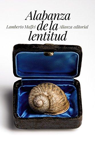 Alabanza de la lentitud (El Libro De Bolsillo - Humanidades) por Lamberto Maffei