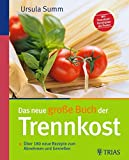 Das neue große Buch der Trennkost: Über 180 neue Rezepte zum Abnehmen und Genießen bei Amazon kaufen