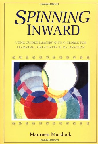 spinning-inward-using-guided-imagery-with-children-for-learning-creativity-and-relaxation