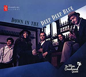 Down In The Deep Deep Blue [The Man Overboard Quintet] [CHAMPS HILL: CHRCD089]