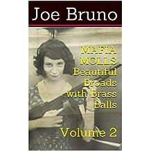 MAFIA MOLLS - Beautiful Broads with Brass Balls - Volume 2 (Mob Molls – Beautiful Broads With Brass Balls) (English Edition)