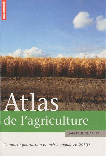 atlas-de-l-39-agriculture-comment-pourra-t-on-nourrir-le-monde-en-2050