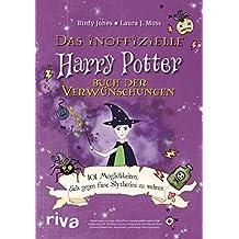 Das inoffizielle Harry-Potter-Buch der Verwünschungen: 101 Möglichkeiten, dich gegen fiese Slytherins zu wehren