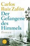 'Der Gefangene des Himmels: Roman' von Carlos Ruiz Zafón