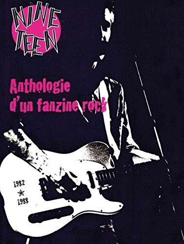 Nineteen : Anthologie d'un fanzine rock (1982-1988) par Antoine Madrigal, Collectif