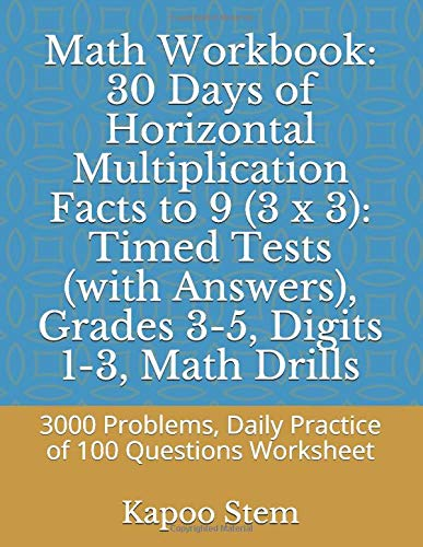 Math Workbook: 30 Days of Horizontal Multiplication Facts to 9 (3 x 3): Timed Tests (with Answers), Grades 3-5, Digits 1-3, Math Drills: 3000 ... Tests of Horizontal Multiplication, Band 10)