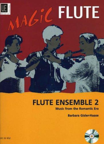 Magic Flute - Flute Ensemble 2 mit CD: Musik der Romantik. Für 3-5 Flöten und CD. Partitur und Stimmen