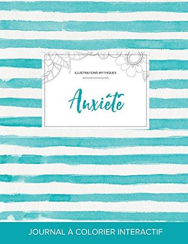 Journal de Coloration Adulte: Anxiete (Illustrations Mythiques, Rayures Turquoise) par Courtney Wegner