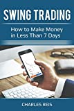 Swing Trading: How to Make Money in Less Than 7 Days (English Edition)