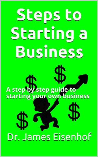 Steps to Starting a Business: A step by step guide to starting your own business (English Edition)