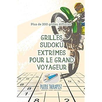 Grilles Sudoku extrêmes pour le grand voyageur   Plus de 200 grilles difficiles