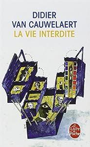 """Afficher """"La Vie interdite"""""""