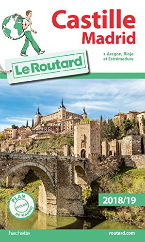Guide du Routard Castille Madrid 2018: + Aragon, Rioja et Estrémadure (Le Routard) por Collectif