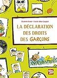 déclaration des droits des garçons (La)   Brami, Elisabeth (1946-....). Auteur