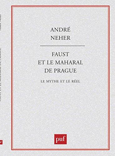 Faust et le Maharal de Prague : Le Mythe et le Rel