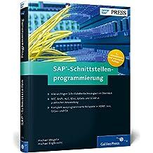 SAP-Schnittstellenprogrammierung: Alle wichtigen Technologien in ausprogrammierten Beispielen (SAP PRESS)