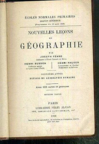 NOUVELLES LECONS DE GEOGRAPHIE - DEUXIEME ANNEE. NOTIONS DE GEOGRAPHIE HUMAINE - ECOLES NORMALES PRIMAIRES - BREVET SUPERIEUR.