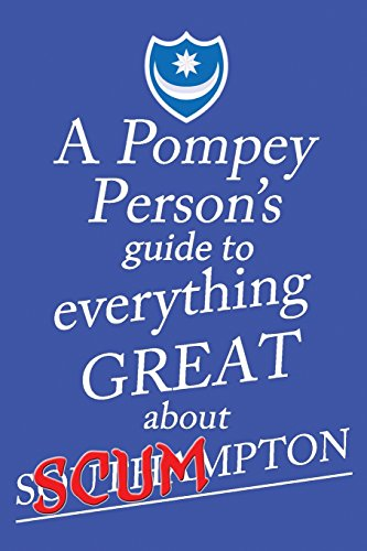 A Pompey Person's Guide To Everything Great About Southampton por Jon O'Pompi