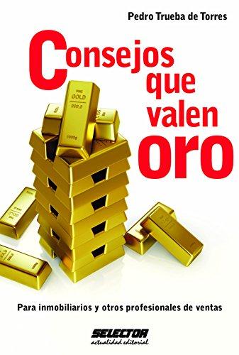 Consejos que valen oro por Pedro Luis Trueba de Torres